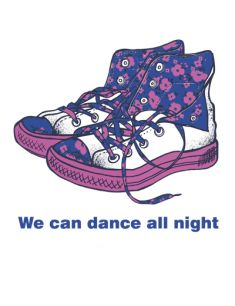 We can dance all night